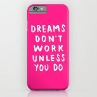 Dreams Don't Work Unless You Do - Pink & White Typography 02 iPhone 6 Slim Case