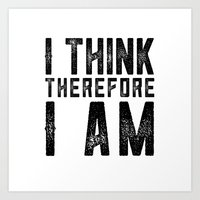 I think, therefore I am - on white Art Print