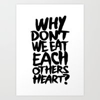 Why don't we eat each others heart? | Light Art Print