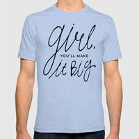 Girl, You'll Make It Big… Mens Fitted Tee Tri-Blue SMALL