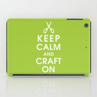Keep Calm And Craft On iPad Case