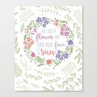 Be like a Flower Canvas Print