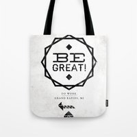Be Great. Tote Bag