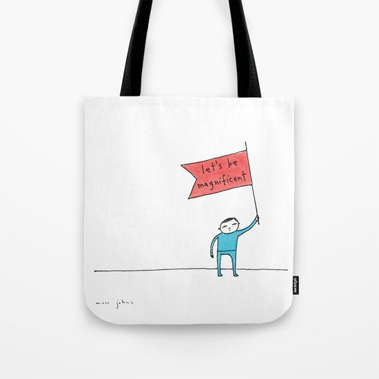 let's be magnificent Tote Bag