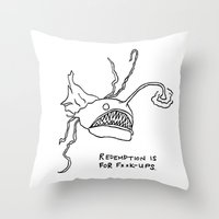 Redemption is for F**k-Ups  Throw Pillow