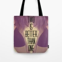 Two Is Better  Tote Bag