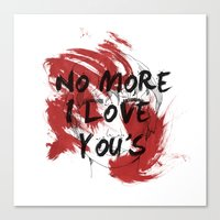 No more I love you's Canvas Print