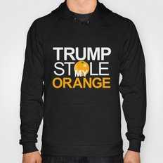 Trump Stole My Orange Hoody