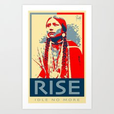 RISE - Idle No More Art Print