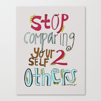 STOP comparing YOURSELF. Canvas Print
