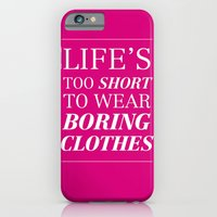 Life's Too Short To Wear… iPhone 6 Slim Case