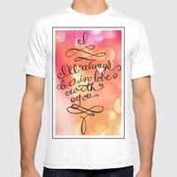 I Will Always Love You -… Mens Fitted Tee White SMALL