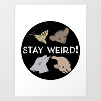 Stay Weird! Art Print