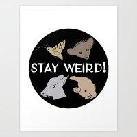 Stay Weird! Art Print