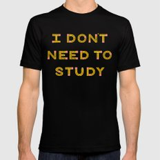 I Don't Need To Study SMALL Black Mens Fitted Tee