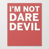 I'm Not Daredevil Canvas Print