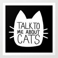 Talk to Me About Cats (white) Art Print