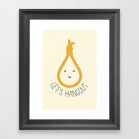 Let's Hangout Framed Art Print