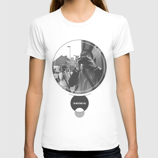 I'm Watching You. T-shirt