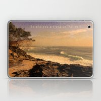 Be Who You Are And Be Th… Laptop & iPad Skin