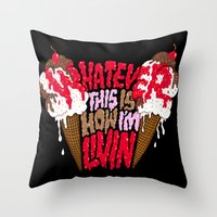 This Is How I'm Livin'. Throw Pillow