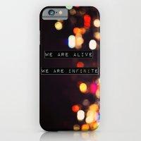We are Alive, We are Infinite iPhone 6 Slim Case