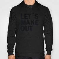 Let´s Make Out Hoody