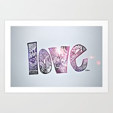 love is all you need. (galaxy) Art Print