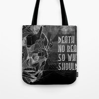 Death gives no reason Tote Bag