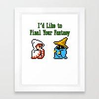 I'd Like to Final Your Fantasy Framed Art Print