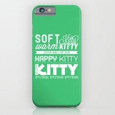 Soft Kitty iPhone 6s Slim Case