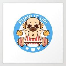 Pump It Up, Puglie! Art Print