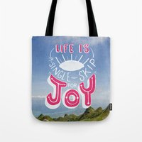 Life Is A Single Skip Fo… Tote Bag