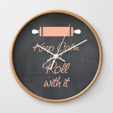Keep Calm and Roll with it (Bakers Rolling Pin) Wall Clock