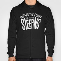 What's The Point Of Even… Hoody