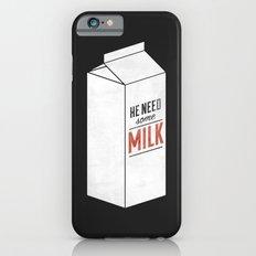 He Need Some Milk Slim Case iPhone 6s