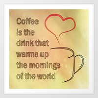 Coffee Is The Drink That… Art Print