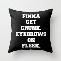 FINNA GET CRUNK. EYEBROWS ON FLEEK. Throw Pillow