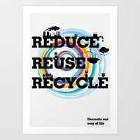 Reduce Reuse Recycle Art Print