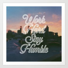 Work Hard, Stay Humble Art Print