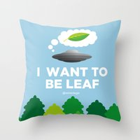 I WANT TO BE LEAF Throw Pillow