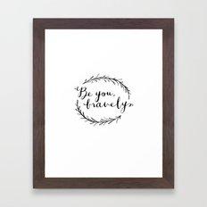Be You Bravely Framed Art Print