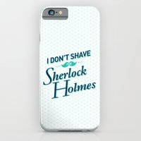 iPhone & iPod Case featuring I Don't Shave for Sherlock Holmes by mydeardear