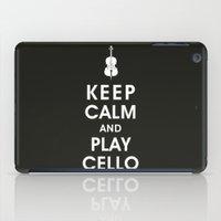 Keep Calm And Play Cello iPad Case