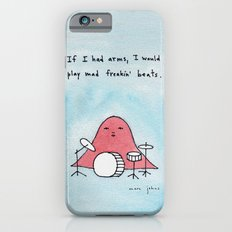 If I had arms, I would play mad freakin' beats iPhone 6 Slim Case