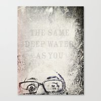 the same deep water as you Canvas Print