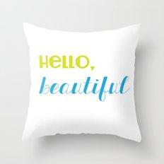 hello, beautiful 2 Throw Pillow