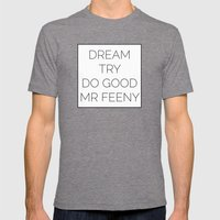 Dream. Try. Do Good. - Mr Feeny  Mens Fitted Tee Tri-Grey SMALL