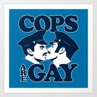 Cops Are Gay Art Print