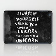 iPad Case featuring Always Be Yourself. Unle… by WEAREYAWN